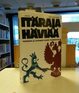 Itäraja häviää - Venäjän ja suomen kaksi vuosisataa (Timo Vihavainen)