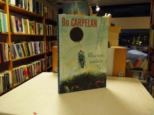Carpelan, Bo - Muistan, uneksin