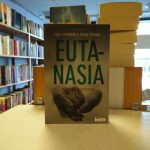 Eutanasia - Puolesta & Vastaan (Toim. Esko Seppänen, Ilkka Taipale)