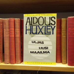 Aldous Huxley - Uljas uusi maailma