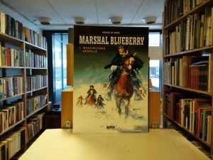 Vance, William / Giraud, Jean - Marshal Blueberry 1. Washingtonin käskyllä