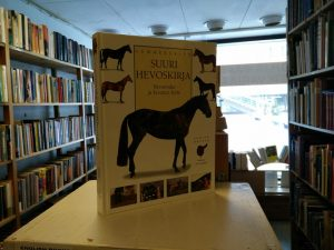 Gummeruksen suuri hevoskirja - Hevosrodut ja niiden hoito (Judith Draper)