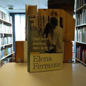 Elena Ferrante - Den som stannar, den som går