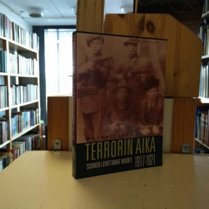Marko Tikka - Terrorin aika - Suomen levottomat vuodet 1917-1921