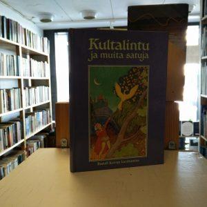 Kultalintu ja muita satuja Rudolf Koivun kuvittamina