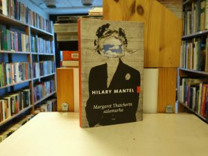 Mantel, Hilary - Margaret Thatcherin salamurha
