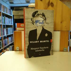 Hilary Mantel - Margaret Thatcherin salamurha
