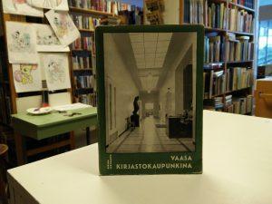 Vaasa kirjastokaupunkina (Mirjam Lehtikanto)