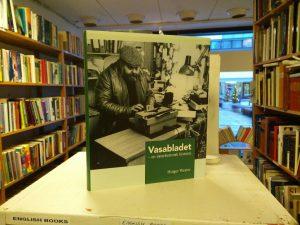 Vasabladet - en österbottnisk historia  (Holger Wester)