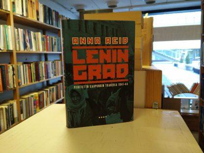 Anna Reid - Leningrad - Piiritetyn kaupungin tragedia 1941-44