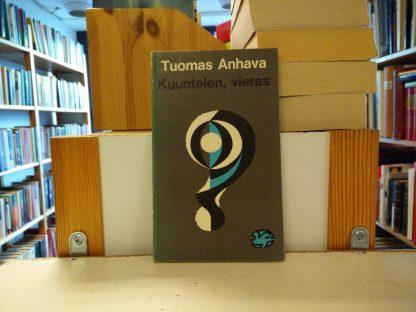 Tuomas Anhava - Kuuntelen, vieras