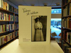 Tulena yli tuhkan - Edith Södergranin valokuvia