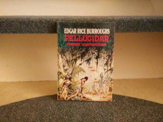 Edgar Rice Burroughs - Pellucidar 1 Maan uumenissa