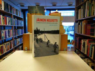 William R. Trotter: Jäinen Helvetti - Suomen Talvisota amerikkalaisen silmin