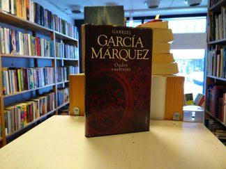 Gabriel Garcia Marquez - Oudot vaeltajat