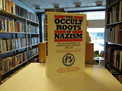 Nicholas Goodrick-Clark - The Occult Roots of Nazism, The Ariosophists of Austria and Germany 1890-1935