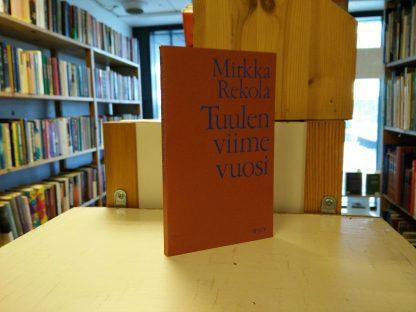 Mirkka Rekola - Tuulen viime vuosi