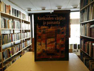 Charlotte Hellsten Husman - Kankaiden värjäys ja painanta