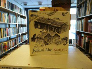 Juhani Aho - Rautatie, eli kertomus ukosta ja akasta jotka eivät olleet sitä ennen nähneet