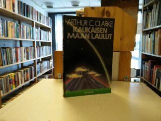 Arthur C. Clarke - Kaukaisen maan laulut