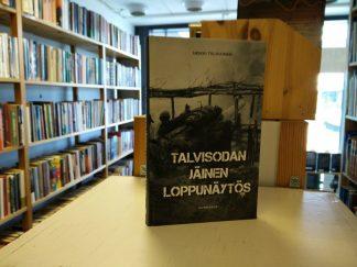 Heikki Tiilikainen - Talvisodan jäinen loppunäytös