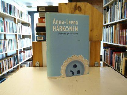 Anna-Leena Härkönen - Heikosti positiivinen