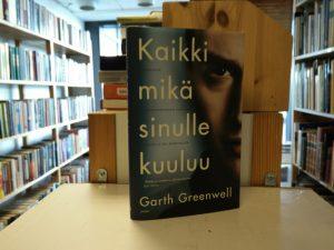 Greenwell, Garth - Kaikki mikä sinulle kuuluu
