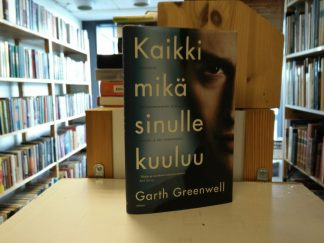 Garth Greenwell - Kaikki Mikä sinulle kuuluu