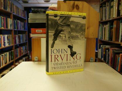 John Irving - Viimeinen yö Twisted Riverillä