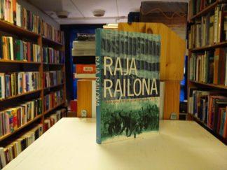 Raja railona - Näkökulmia suojeluskuntiin (Toim. Risto Alapuro)