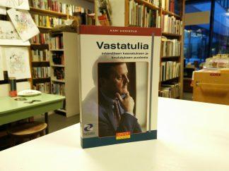 Kari Uusikylä - Vastatulia - Inhimillisen kasvatuksen ja koulutuksen puolesta