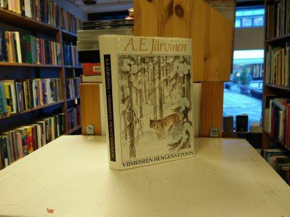 A.E.Järvinen - Viimeiseen hengenvetoon, kamppailuja suurissa erämaissa