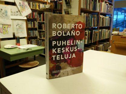 RobertoBolaño- Puhelinkeskusteluja