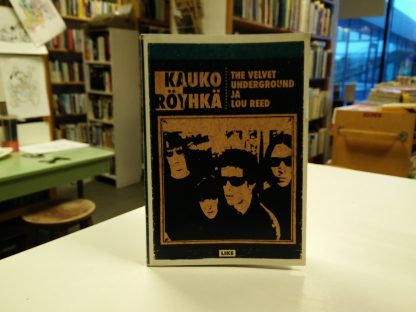 Kauko Röyhkä -The Velvet Underground ja Lou Reed