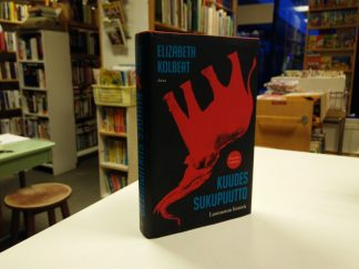 Kuudes sukupuutto - Luonnoton historia (Elizabeth Kolbert)