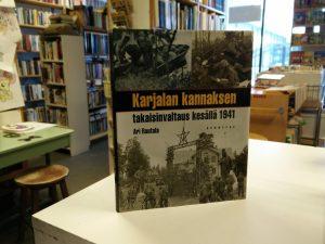 Karjalan kannaksen takaisinvaltaus kesällä 1941 (Ari Rautala)