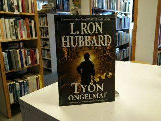 Työn ongelmat, scientologia sovellettuna nykypäivän maailmaan (L. Ron Hubbard)