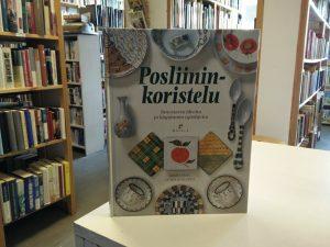 Posliininkoristelu - Innostavia ideoita ja käytännön työohjeita