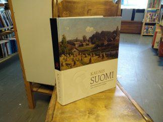 Kaunis Suomi - Maaseutumaisemakuvaston historiaa 1800-luvulta EU-Suomeen