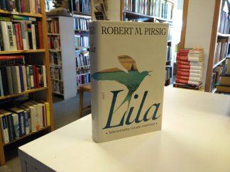 Robert M. Pirsig - Lila, Tutkimusmatka moraalin maailmaan