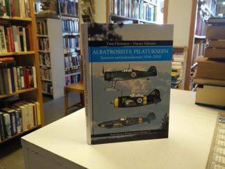 Albatrosista Pilatukseen, Suomen sotilaslentokoneet 1918-2010