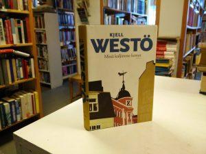 Westö, Kjell - Missä kuljimme kerran
