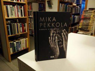 Mika Pekkola - Aamun kirkastus