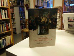 Varjoista valtaistuimelle - Anna Jagellonica ja Itämeren valtapiiri 1500-luvulla (Miia Ijäs)