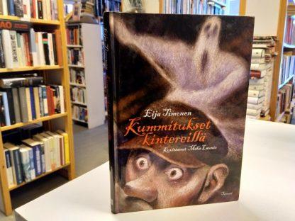Kummitukset kintereillä (Eija Timonen, Mika Launis)