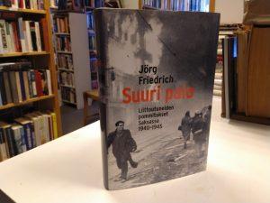 Suuri palo - Liittoutuneiden pommitukset Saksassa 1940-1945 (Jörg Friedrich)