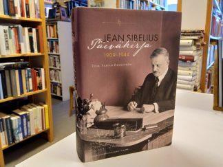 Jean Sibelius Päiväkirja 1909-1944 (Toim. Fabian Dahlström)