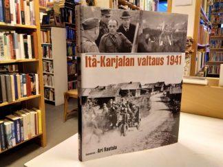 Itä-Karjalan valtaus (Ari Rautala)