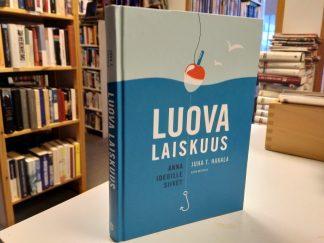 Luova laiskuus, anna ideoille siivet (Juha T. Hakala)