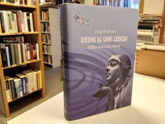 Antoine de Saint-Exupery - Pikku prinssin elämä (Paul Webster)